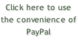 Click here to use the convenience of PayPal